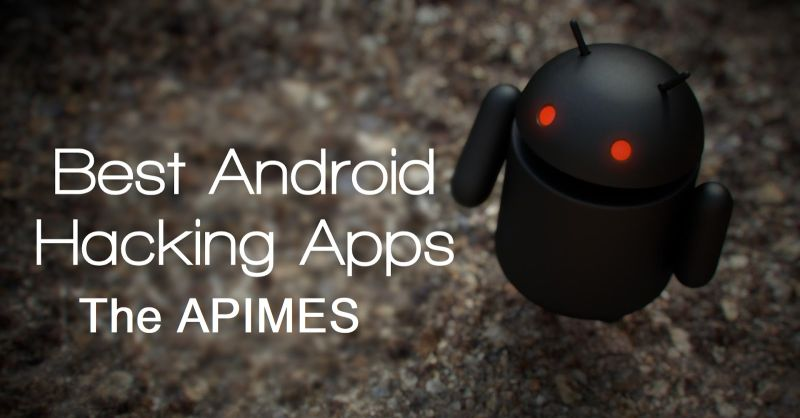 Top Android Hacking Apps – The APIMES